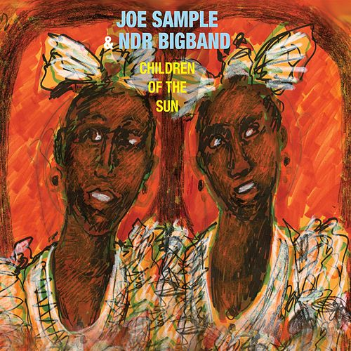Play & Download Children of the Sun by Joe Sample | Napster