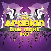 The Arabian Club Night, Vol. 3 by Various Artists