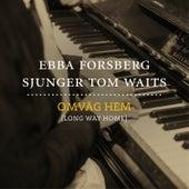 Play & Download Omväg hem by Ebba Forsberg | Napster