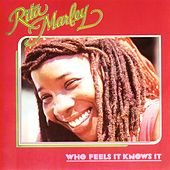 Play & Download Who Feels It Knows It by Rita Marley | Napster