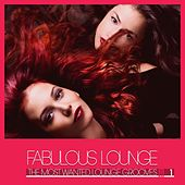Fabulous Lounge (The Most Wanted Lounge Grooves, Vol. 1) by Various Artists