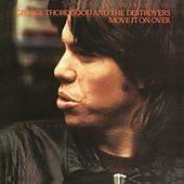 Play & Download Move It On Over by George Thorogood | Napster