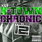 Play & Download H-Town Chronic 12 by LIL C | Napster