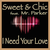 I Need Your Love feat. Mr. Parker by Sweet
