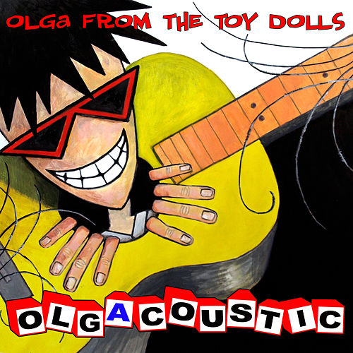 Olgacoustic by Toy Dolls