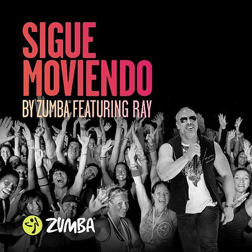 Play & Download Sigue Moviendo (feat. Ray) by Zumba Fitness | Napster