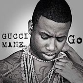 Play & Download Go by Gucci Mane | Napster