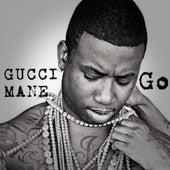 Go by Gucci Mane