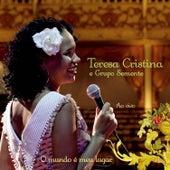 O Mundo É Meu Lugar Ao Vivo - Músicas Extras do Dvd - Single von Teresa Cristina