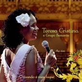 O Mundo É Meu Lugar - Ao Vivo von Teresa Cristina