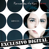 Play & Download Luz Negra - Fernanda Takai Ao Vivo - Músicas Extras do Dvd - Ep by Fernanda Takai | Napster