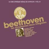 Beethoven: Les symphonies / Deux intégrales - La discothèque idéale de Diapason, Vol. 3 by Various Artists