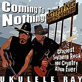 Play & Download Coming to Nothing by Ukulele Ray | Napster