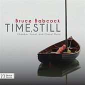 Play & Download Bruce Babcock: Time, Still by Various Artists | Napster