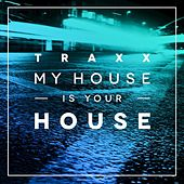 Play & Download TRAXX, Vol. 2 - My House Is Your House by Various Artists | Napster