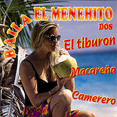 Play & Download El Tiburon Baila El Menehito Dos by Various Artists | Napster