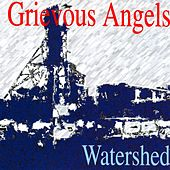 Play & Download Watershed by Grievous Angels | Napster