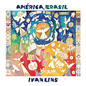Play & Download América, Brasil by Ivan Lins | Napster