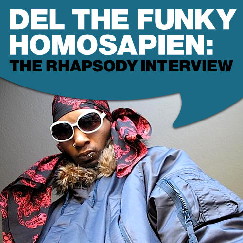 Play & Download Del The Funky Homosapien: The Rhapsody Interview by Del The Funky Homosapien | Napster