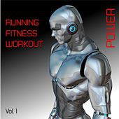 Running- Fitness- Workout- Power, Vol. 1 by Various Artists