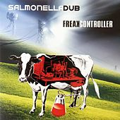 Play & Download Freak Controller by Salmonella Dub | Napster