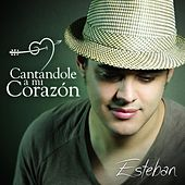 Play & Download Cantándole a Mi Corazón by Esteban | Napster