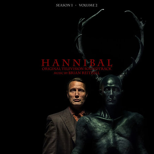 Hannibal Season 1 Volume 2 (Original Television Soundtrack) by Brian Reitzell