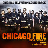 Play & Download Chicago Fire Season 2 (Original Television Soundtrack) by Atli Örvarsson | Napster