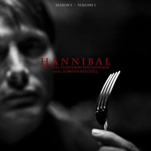 Hannibal Season 1 Volume 1 (Original Television Soundtrack) by Brian Reitzell