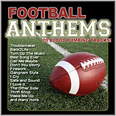 Football Anthems (20 Hard Hitting Tracks) by Various Artists