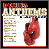 Boxing Anthems (20 Hard Hitting Anthems) by Various Artists