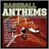 Baseball Anthems (20 Hard Hitting Anthems) by Various Artists