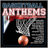 Basketball Anthems (20 High Flying Anthems) by Various Artists