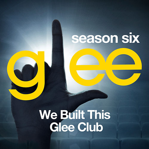 Play & Download Glee: The Music, We Built This Glee Club by Glee Cast | Napster