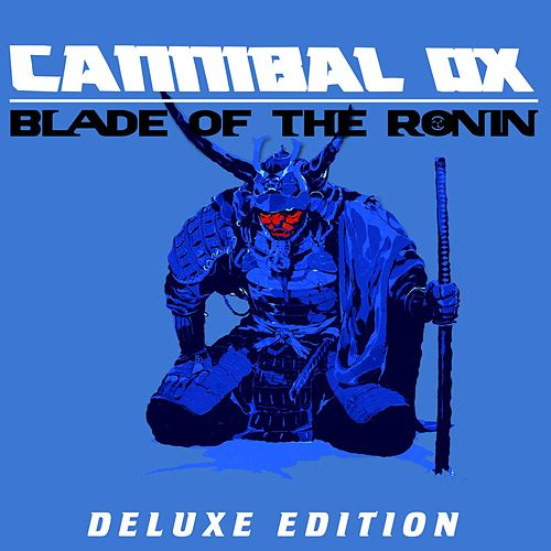 Blade of the Ronin (Deluxe Edition) by Cannibal Ox