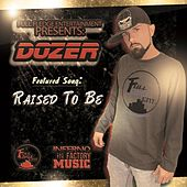 Play & Download Raised to Be by Dozer | Napster