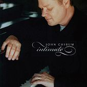 Play & Download Intimate by John Chisum | Napster
