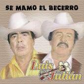 Se Mamo el Becerro by Luis Y Julian