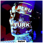 Play & Download Bleu by Turk | Napster