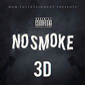 Play & Download No Smoke (feat. Qwuapo, TG) - Single by 3D | Napster