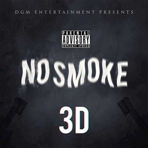 Play & Download No Smoke (feat. Qwuapo, TG) - Single by 3D | Napster