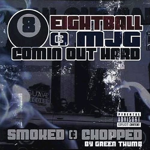 Play & Download Comin' Out Hard (Smoked & Chopped) by 8Ball and MJG | Napster