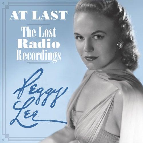 At Last - The Lost Radio Recordings von Peggy Lee