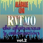 Play & Download Alábale Con Ritmo de Alabanza y Adoración, Vol. 2 by Various Artists   Napster