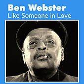 Play & Download Like Someone in Love by Ben Webster | Napster