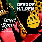 Play & Download Sweet Rain by Gregor Hilden | Napster