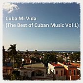 Cuba Mi Vida (The Best of Cuban Music, Vol. 1) by Various Artists