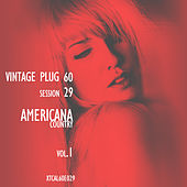 Play & Download Vintage Plug 60: Session 29 - Americana Country, Vol. 1 by Various Artists | Napster