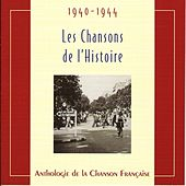 Play & Download Les chansons de l'Histoire 1940 - 1944 by Various Artists | Napster