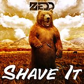Play & Download Shave It by Zedd | Napster